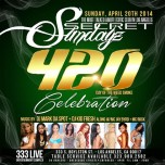 SUNDAY APRIL 20, 2014: SECRET SUNDAYz #420Celebration