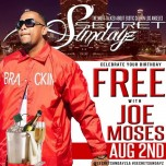 SUNDAY AUGUST 2, 2015: SECRET SUNDAYz JOE MOSES BIRTHDAY BASH