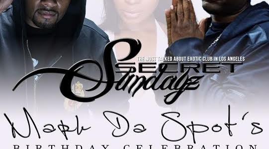 SUNDAY OCT. 4, 2015 SecretSundayz BIRTHDAY for DJ MarkDaSpot Live w/ MAINO