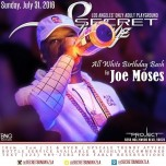 SUNDAY SECRETSUNDAYZ JULY 31, 2016 JOE MOSES ALL WHITE PARTY