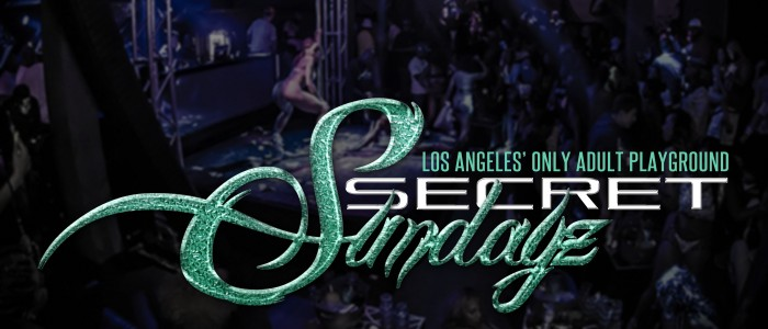 "SUNDAY SECRETSUNDAYZ JULY 24, 2016 ""LA's ONLY Adult Playground"""