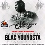 SUN 2/18 NBA ALL STAR AFTER-PARTY CMG TAKEOVER w/ BLAC YOUNGSTA & FRIENDS